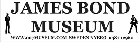 Welcome  to The worlds first James Bond 007 Museum 0481-12960  Nybro Sweden �