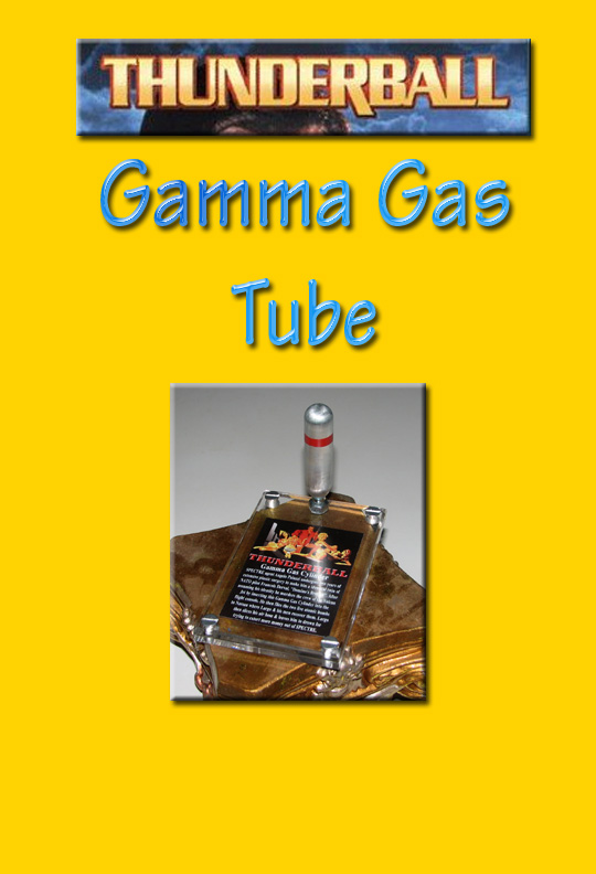 �James Bond Thunderball Gamma Gas Tube