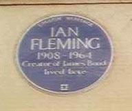 """Ian Fleming, 1908 - 1964, Creator of James Bond lived here""."
